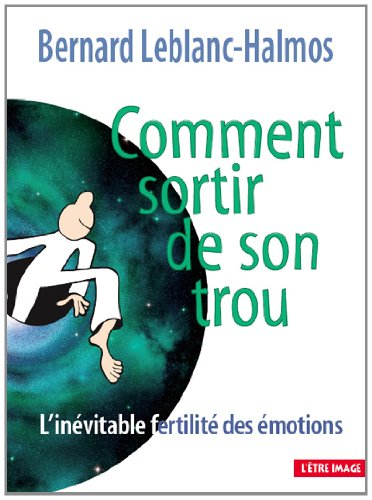 Comment sortir de son trou : L'invitable fertilit des motions - 3me dition