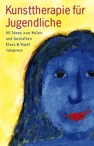 Kunsttherapie für Jugendliche: 90 Ideen zum Malen und Gestalten