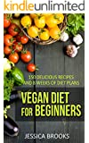Vegan: Vegan Diet For Beginners: 150 Delicious Recipes And 8 Weeks Of Diet Plans (Vegan Diet, Vegan Cookbook, Vegan Recipes, Vegan Slow Cooker, Raw Vegan, Vegetarian, Smoothies) (English Edition)