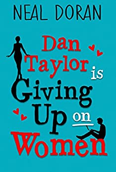 Dan Taylor Is Giving Up On Women by [Doran, Neal]