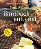 Neue Rezepte, Brotbackautomat
