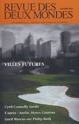 Revue des deux Mondes, N° 1, Janvier 2005 : Villes futures par Michel Crépu