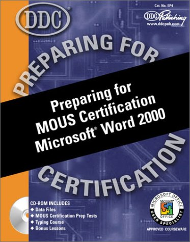 Preparing for Mous Certification: Microsoft Word 2000 por Patty Winter