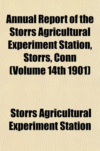 Annual Report of the Storrs Agricultural Experiment Station, Storrs, Conn (Volume 14th 1901)
