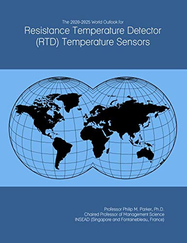 The 2020-2025 World Outlook for Resistance Temperature Detector (RTD) Temperature Sensors -