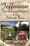 Jefferson - The History and Mystery of the City on the Bayou