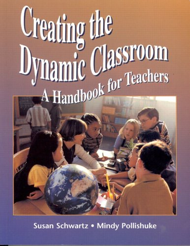 Creating the Dynamic Classroom [Paperback] by Schwartz, Susan