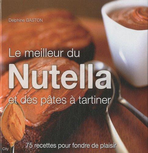LE MEILLEUR DU NUTELLA ET PATES A TARTINER