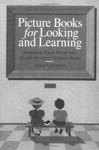 Picture Books for Looking and Learning: Awakening Visual Perceptions through the Art of Children's Books