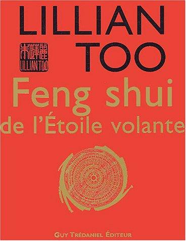 Feng shui de l'Etoile volante par Lillian Too