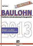 Baulohn 2013: Praktische Lohnabrechnung im Baugewerbe