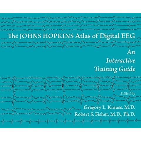 The Johns Hopkins Atlas of Digital EEG: An Interactive Training (Johns Hopkins Atlas)