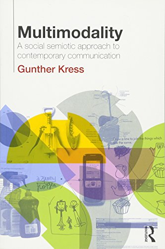 Multimodality: Exploring Contemporary Methods of Communication por Gunther Kress
