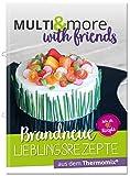Multiandmore with Friends, Brandneue Lieblingsrezepte aus dem Thermomix, Kochen mit dem Thermomix