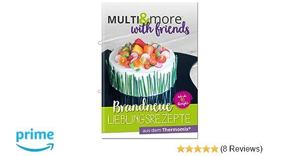 Sommerküche Thermomix : Multiandmore with friends brandneue lieblingsrezepte aus dem
