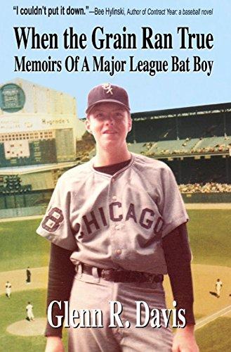 When The Grain Ran True: Memoirs of a Major League Bat Boy (English Edition) por Glenn R. Davis
