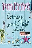 Cottage gesucht, Held gefunden: Roman - Susan Elizabeth Phillips