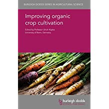Improving organic crop cultivation (Burleigh Dodds Series in Agricultural Science Book 47) (English Edition)
