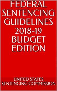 Como Descargar Libros Gratis FEDERAL SENTENCING GUIDELINES 2018-19 BUDGET EDITION Epub Gratis No Funciona