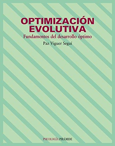 Optimización Evolutiva: Fundamentos del desarrollo óptimo (Psicología) por Paz Viguer Seguí
