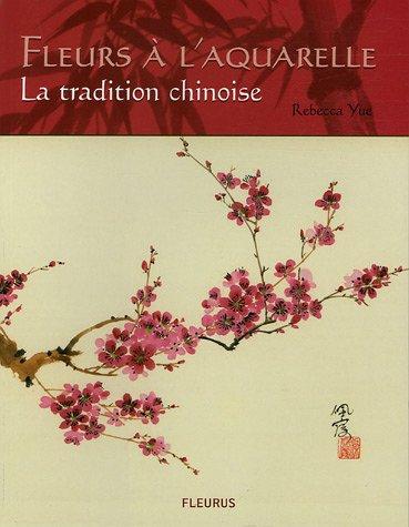Fleurs à l'aquarelle : La tradition chinoise