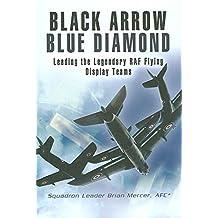 [Black Arrows Blue Diamonds: Leading the Legendary RAF Flying Display Teams] (By: Brian Mercer) [published: November, 2006]