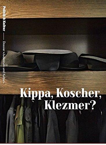 """Kippa, Koscher, Klezmer? - Dossier """"Judentum und Kultur"""": Herausgeber: Olaf Zimmermann und Theo Geissler"""