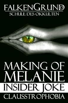 Falkengrund 21 - Making of Melanie (Falkengrund - Schule des Okkulten)