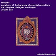 Symphony of the Harmony of Celestial Revelations: The Complete Hildegard Von Bingen, Vol. 1