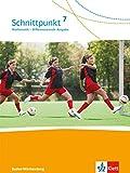 Schnittpunkt Mathematik 7. Differenzierende Ausgabe Baden-Württemberg: Schülerbuch Klasse 7 (Schnittpunkt Mathematik. Differenzierende Ausgabe für Baden-Württemberg ab 2015) -