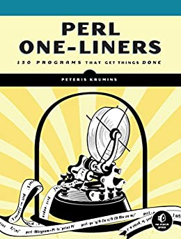 Perl One-Liners: 130 Programs That Get Things Done von [Krumins, Peteris]