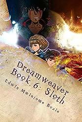 Book 6: Sloth: Harbinger Of The Deplorable Dream (Dreamweaver 2) (English Edition)