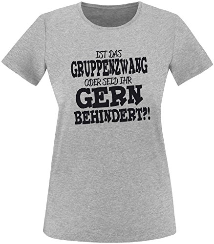 EZYshirt® Ist das Gruppenzwang oder seid ihr gern behindert Damen Rundhals T-Shirt Grau/Schwarz