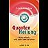 Quantenheilung: Wirkt sofort - und jeder kann es lernen (Quantum Entrainment (R))