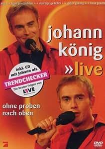 Johann König - Ohne Proben nach oben: Live (+ Audio-CD) [2 DVDs]