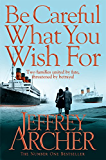 Be Careful What You Wish For (The Clifton Chronicles series)
