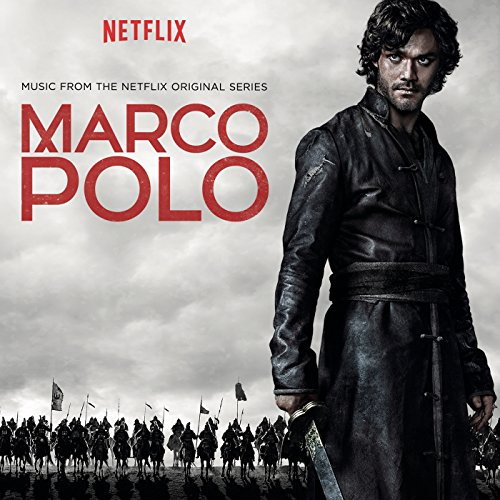 Marco Polo (Music from the Netflix Original Series)