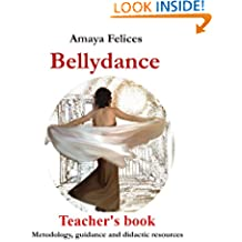 Bellydance: Teacher's book (Methodology, guidance and didactic resources)