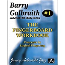 The Fingerboard Workbook (Jazz Guitar Study Series, Band 1)
