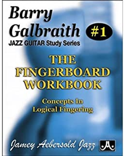Barry Galbraith # 1 - The Fingerboard Workbook (Guitar): Concepts in Logical Fingering (Jazz Guitar Study Series) (1562240382) | Amazon Products