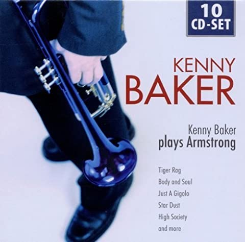 Kenny Baker plays Armstrong: Tiger Rag, Body and Soul, Just a Gigolo, Star Dust, High Society, amo! by Kenny Baker