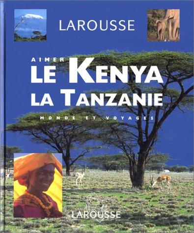 LE KENYA. LA TANZANIE. Avec CD par Sylvie Ferrand-Mignon, Jacques Almueis