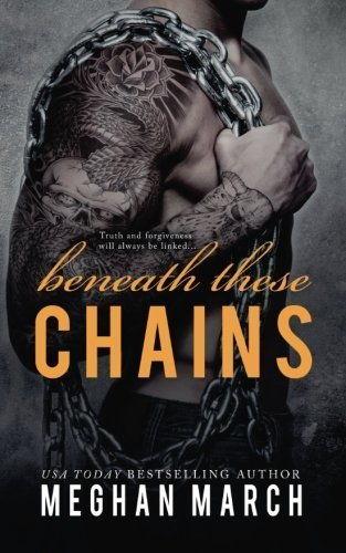 Beneath These Chains (Volume 3) by Meghan March (2015-06-10)
