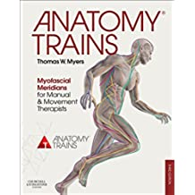 Anatomy Trains: Myofascial Meridians for Manual and Movement Therapists (English Edition)