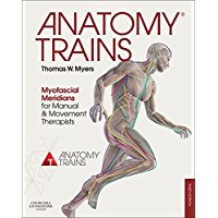 Anatomy Trains E-Book: Myofascial Meridians for Manual and Movement Therapists (English Edition)