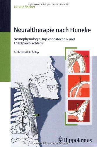 Neuraltherapie nach Huneke: Neurophysiologie, Injektionstechnik und Therapievorschläge