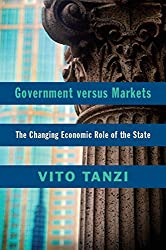Government versus Markets: The Changing Economic Role of the State by Vito Tanzi (2011-05-16)