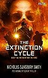 The Extinction Cycle - Buch 7: Am Ende bleibt nur Finsternis: Thriller