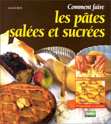 Comment faire les pâtes salées et sucrées