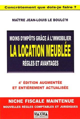 La location meuble : Rgles et avantages (Ancienne dition)